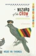 Ngugi Wa'Thiong'O: Wizard of the Crow: A novel