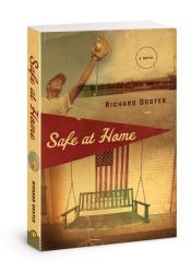 Richard Doster: Safe at Home: A Novel