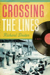 Richard Doster: Crossing the Lines: A Novel