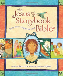 Sally Lloyd-Jones: The Jesus Storybook Bible: Every Story Whispers His Name