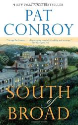 Pat Conroy: South of Broad: A Novel