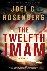 Joel C. Rosenberg: The Twelfth Imam