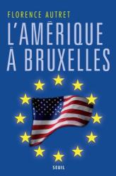 Florence Autret: L'Amérique à Bruxelles