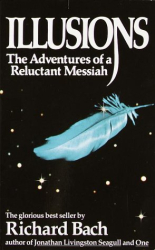 Richard Bach: Illusions: The Adventures of a Reluctant Messiah