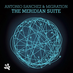Antonio Sanchez & Migration - Meridian Suite