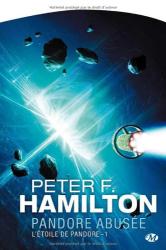 Peter F. Hamilton: L'Étoile de Pandore, tome 1 : Pandore abusée