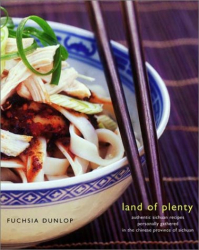 Fuchsia Dunlop: Land of Plenty: A Treasury of Authentic Sichuan Cooking