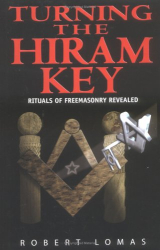 Robert Lomas: Turning the Hiram Key: Rituals of Freemasonry Revealed