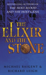 Michael Baigent: The Elixir and the Stone: The Tradition of Magic and Alchemy