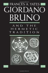 Frances A. Yates: Giordano Bruno and the Hermetic Tradition