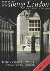 Andrew  Duncan: Walking London: Thirty Original Walks In and Around London