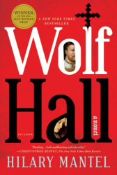 Hilary Mantel: Wolf Hall: A Novel