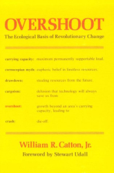 William Catton: Overshoot: The Ecological Basis of Revolutionary Change
