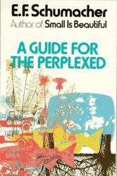 E. F. Schumacher: Guide for the Perplexed