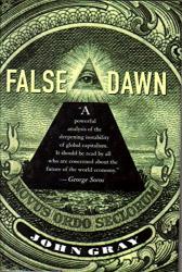 John Gray: False Dawn: The Delusions of Global Capitalism