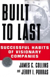 Jim Collins: Built to Last : Successful Habits of Visionary Companies