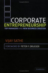 Vijay Sathe: Corporate Entrepreneurship : Top Managers and New Business Creation