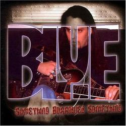 BLUE: Something Borrowed Something