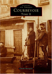 Claude Bourgeois: Courbevoie : Tome 2
