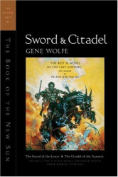 Gene Wolfe: Sword & Citadel : The Second Half of 'The Book of the New Sun'