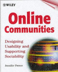 Jennifer Preece: Online Communities: Designing Usability and Supporting Sociability