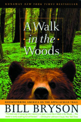 Bill Bryson: A Walk in the Woods : Rediscovering America on the Appalachian Trail