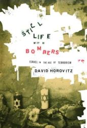 David Horovitz: Still Life with Bombers