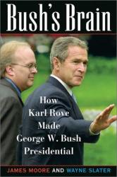 James Moore: Bush's Brain