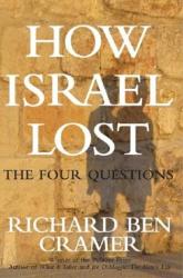Richard Ben Cramer: How Israel Lost