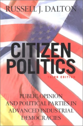 Russell J. Dalton: Citizen Politics: Public Opinion and Political Parties in Advanced Industrial Democracies
