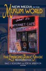 Dale F. Eickelman: New Media in the Muslim World: The Emerging Public Sphere (Middle East Studies)