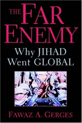 Fawaz A. Gerges: The Far Enemy : Why Jihad Went Global (Cambridge Middle East Studies)