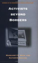 Margaret E. Keck: Activists Beyond Borders: Advocacy Networks in International Politics
