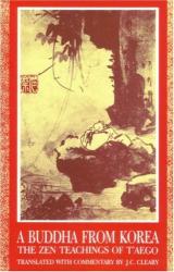 J.C. CLEARY: Buddha from Korea : The Zen Teachings of T'aego