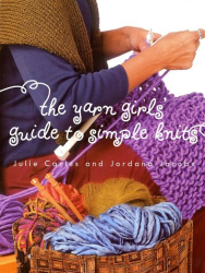 : The Yarn Girls' Guide to Simple Knits
