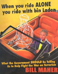 Bill Maher: When You Ride Alone You Ride With Bin Laden: What the Government Should Be Telling Us to Help Fight the War on Terrorism