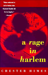 Chester Himes: A Rage in Harlem