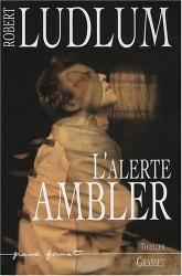 Robert Ludlum: L'alerte Ambler