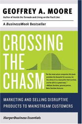 Geoffrey A. Moore: Crossing the chasm