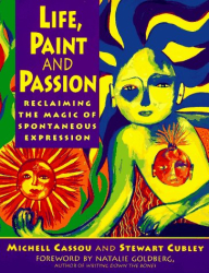 Michelle Cassou: Life, Paint and Passion: Reclaiming the Magic of Spontaneous Expression