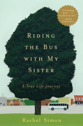 Rachel Simon: Riding the Bus with My Sister: A True Life Journey