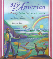 Lee Bennett Hopkins: My America: A Poetry Atlas of the United States
