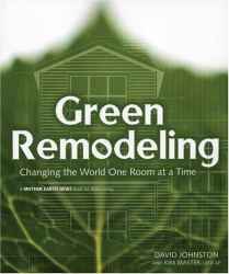 David R. Johnston: Green Remodeling : Changing the World One Room at a Time