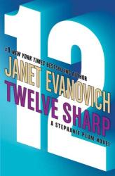 Janet Evanovich: Twelve Sharp (Stephanie Plum Novels)