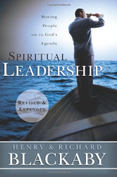 Henry T. Blackaby: Spiritual Leadership: Moving People on to God's Agenda, Revised and Expanded