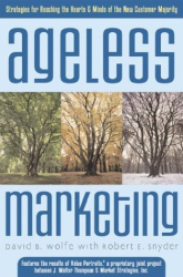 David B. Wolfe, Robert Snyder: Ageless Marketing : Strategies for Reaching the Hearts and Minds of the New Customer Majority