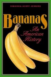 : Bananas: An American History, by Virginia Scott Jenkins