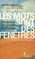 Marshall-B Rosenberg: Les mots sont des fenêtres (ou bien ce sont des murs) : Introduction à la Communication Non Violente
