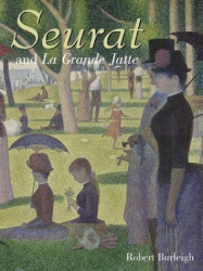 Robert Burleigh: Seurat and La Grande Jatte: Connecting the Dots