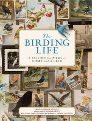 Larry Sheehan: The Birding Life: A Passion for Birds at Home and Afield